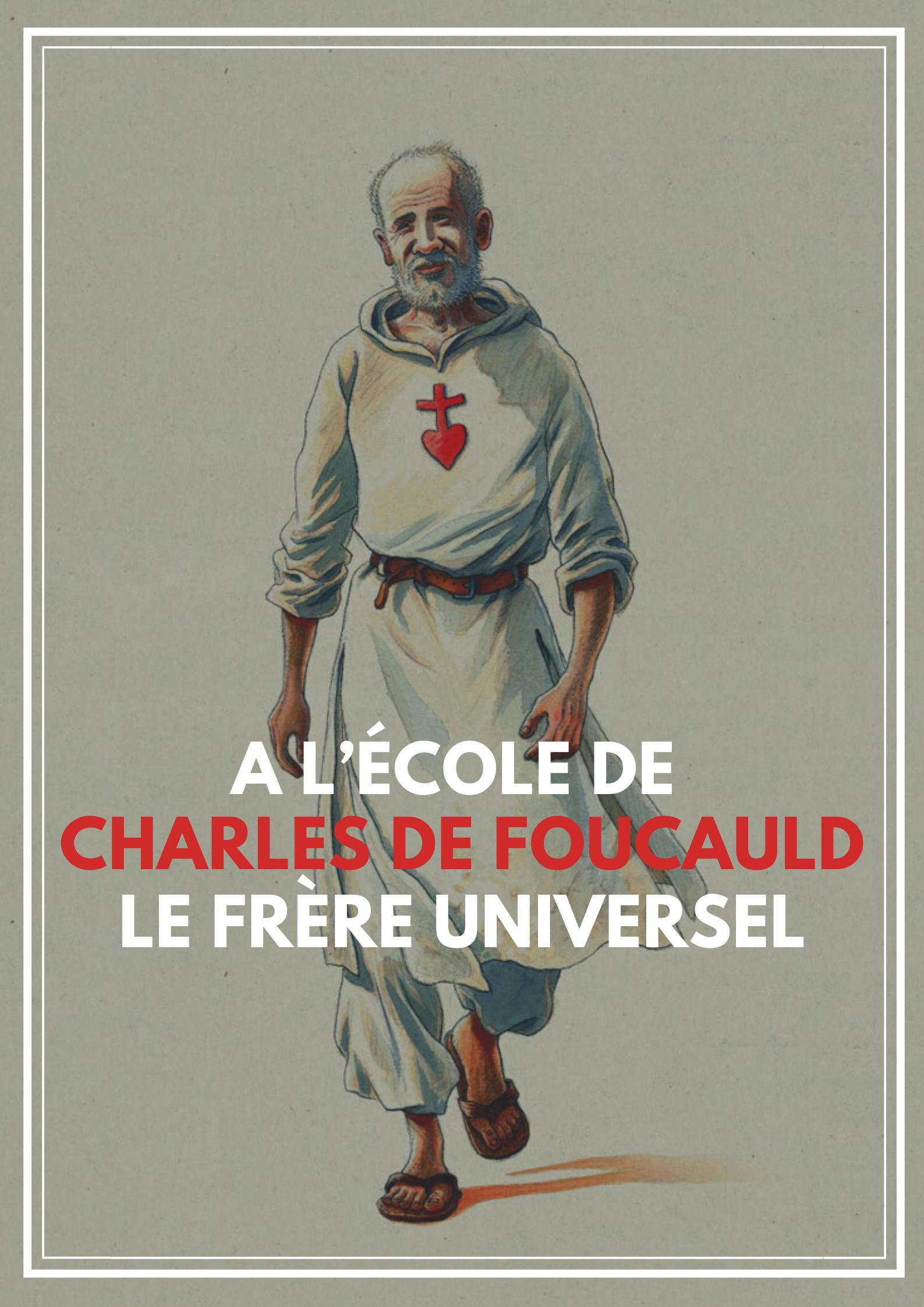 A l'école de Charles de Foucauld, le frère universel